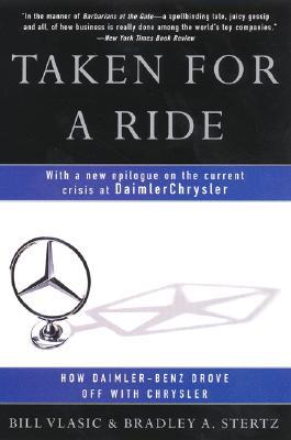 Taken for a Ride By Vlasic, Bill/ Stertz, Bradley A.